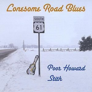 Poor Howard Stith Lonesome Road Blues Local