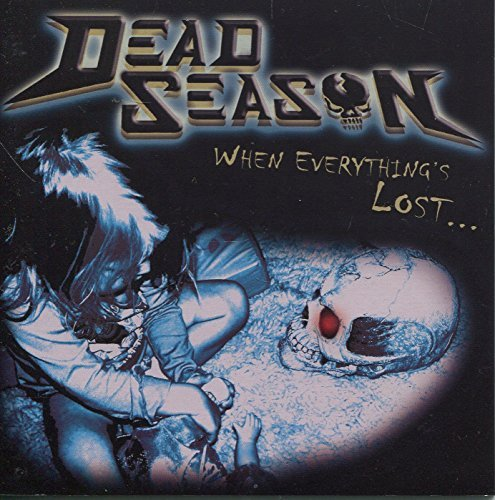 Dead Season When Everything's Lost.. Local
