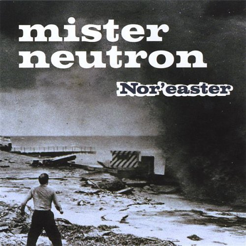 Mister Neutron Nor'easter
