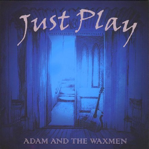 Adam And The Waxmen Just Play Local