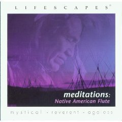 Lifescapes Meditations Native American Flute
