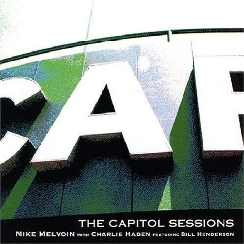 Haden Charlie & Mike Melvoi Capitol Sessions