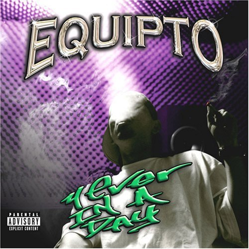 Equipto 4 Ever In A Day Explicit Version