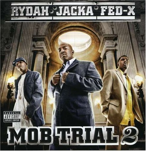 Jacka Rydah J. Klyde Fed X Mob Trial 2 Explicit Version