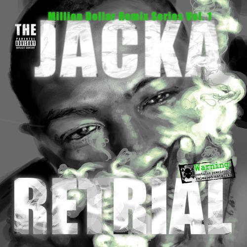Jacka Vol. 1 Retrial Million Dollar Explicit Version