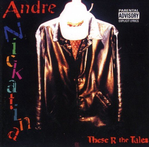 Andre Nickatina These R The Tales Explicit Version