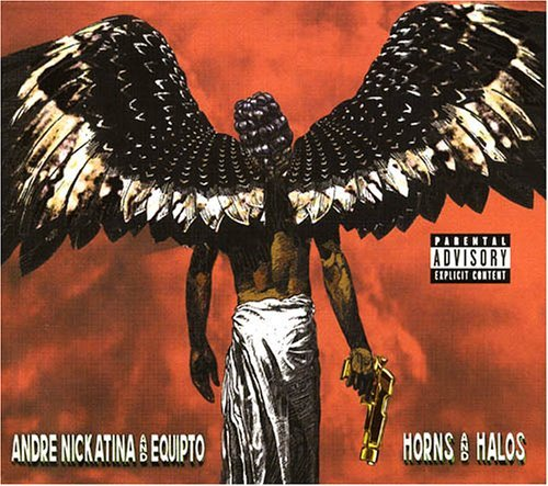 Andre & Equipto Nickatina Horns & Halos Explicit Version