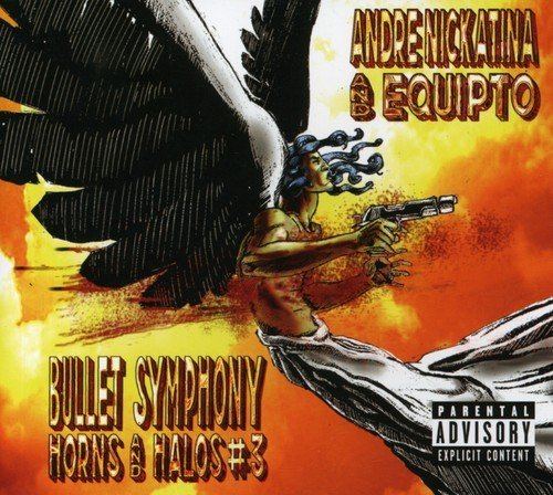 Andre (aka Dre Dog) Nickatina Vol. 3 Bullet Symphony Horns & Explicit Version
