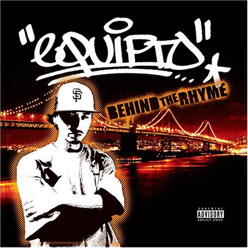 Equipto Behind The Rhyme Explicit Version