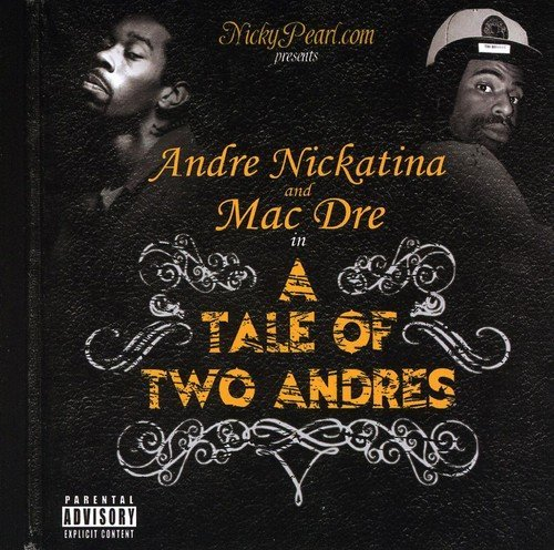 Andre & Mac Dre Nickatina Tale Of Two Andres Explicit Version