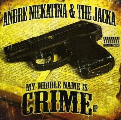 Andre & The Jacka Nickatina My Middle Name Is Crime Ep