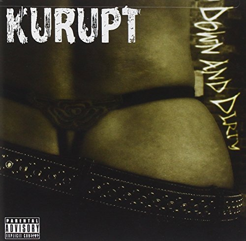 Kurupt Down & Dirty Explicit Version