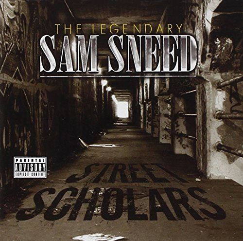 Sam Sneed Street Scholars Explicit Version