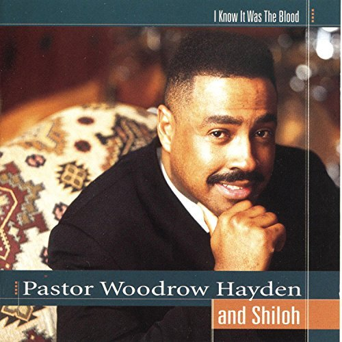 Pastor Woodrow & Shiloh Hayden I Know It Was Blood