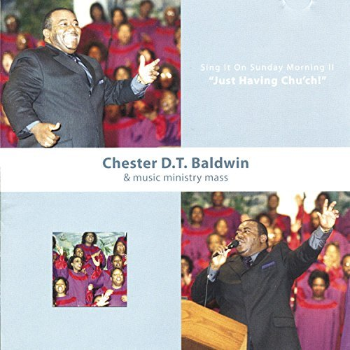 Chester D.T. Baldwin Sing It On Sunday Morning Ii