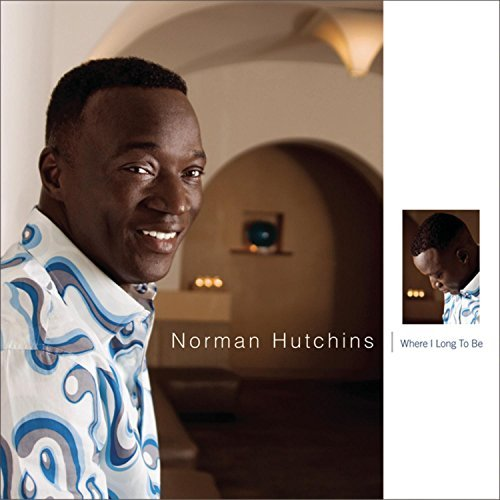 Norman Hutchins Where I Long To Be