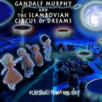 Gandalf Murphy & The Slambovian Circus Of Dreams Flapjacks From The Sky