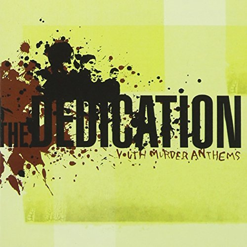 Dedication Youth Murder Anthems
