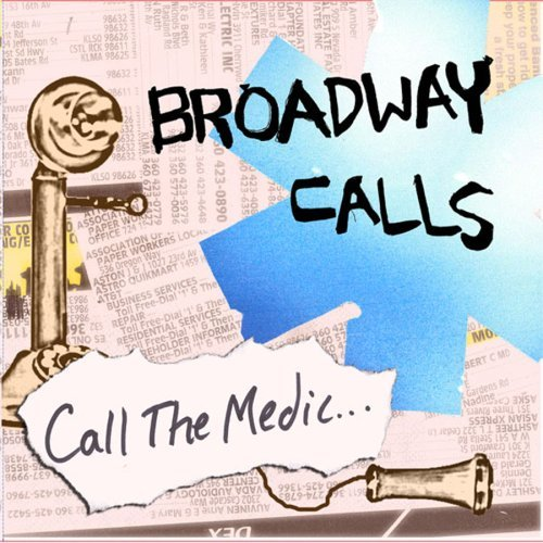 Broadway Calls Call The Medic We're Begging P