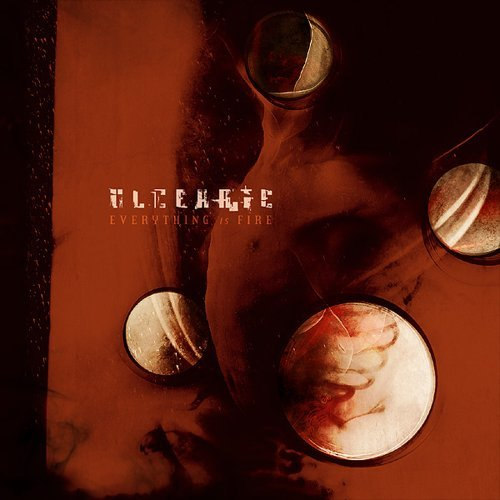 Ulcerate Everything Is Fire