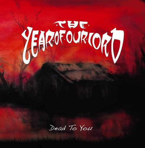 Year Of Our Lord Dead To You 2 CD