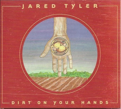 Jared Tyler Dirt On Your Hands