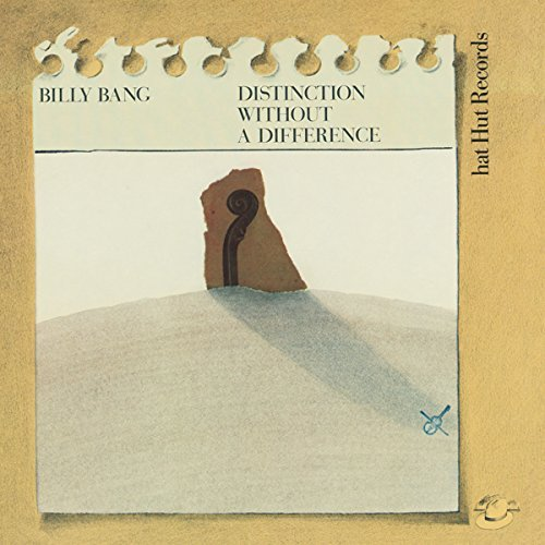 Billy Bang Distinction Without A Difference