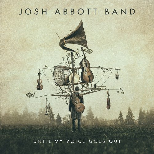 Josh Abbott Until My Voice Goes Out
