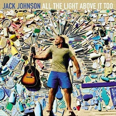 Jack Johnson All The Light Above It Too