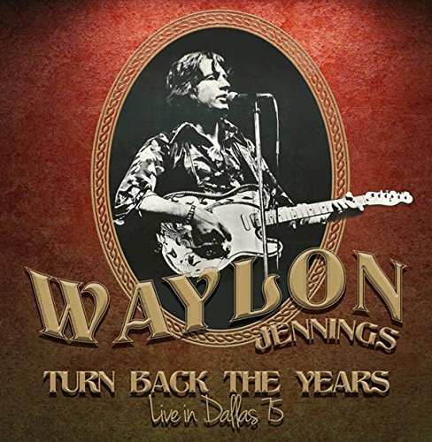 Waylon Jennings Turn Back The Years Live In Dallas '75 Lp