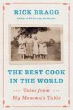 Rick Bragg The Best Cook In The World Tales From My Momma's Table
