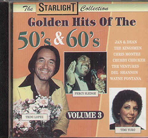 Golden Hits Of The 50's & 60's Vol. 3