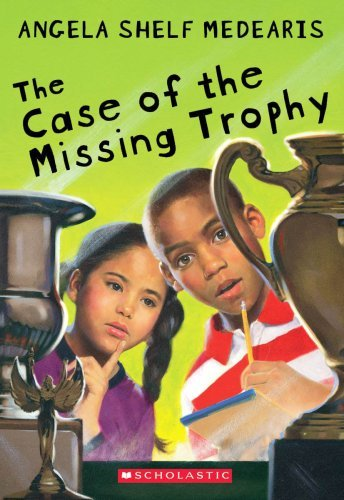 Angela Shelf Medearis The Case Of The Missing Trophy