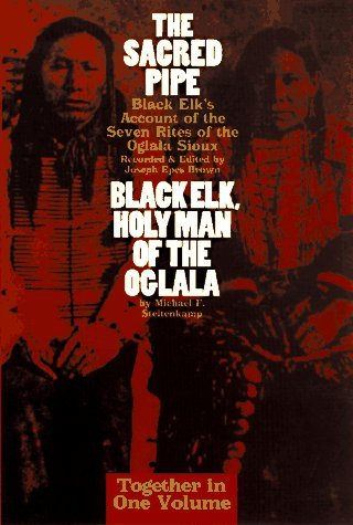 Michael Steltenkamp The Sacred Pipe Black Elk Holy Man Of The Oglala Sioux