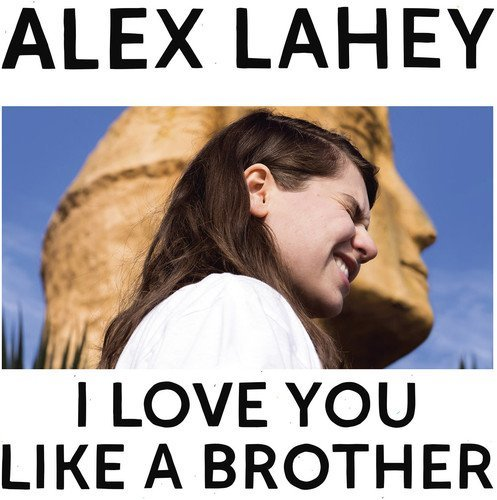 Alex Lahey I Love You Like A Brother