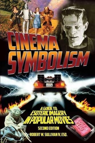 Robert W. Sullivan Iv Cinema Symbolism A Guide To Esoteric Imagery In Popular Movies Se