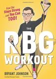 Bryant Johnson The Rbg Workout How She Stays Strong . . . And You Can Too!