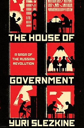 Yuri Slezkine The House Of Government A Saga Of The Russian Revolution