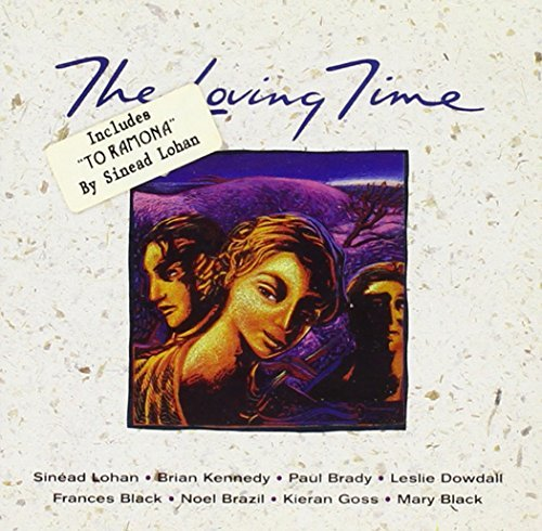 Sinead Lohan Brian Kennedy Paul Brady Leslie Dowda The Loving Time