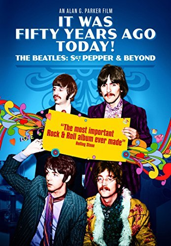 It Was Fifty Years Ago Today T Beatles