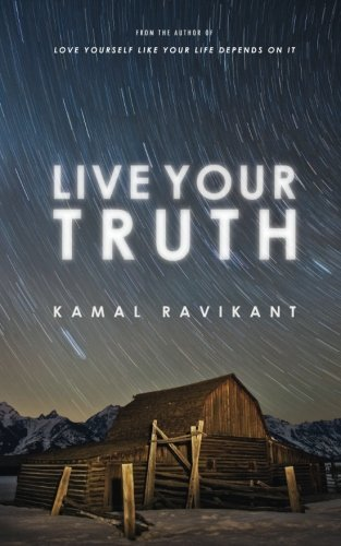 Kamal Ravikant Live Your Truth