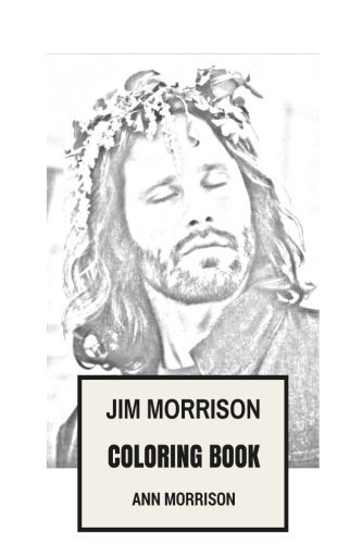 Ann Morrison Jim Morrison Inspired Coloring Book American Poetry Master And Rock And Roll Legend I