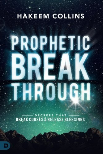 Hakeem Collins Prophetic Breakthrough Decrees That Break Curses And Release Blessings