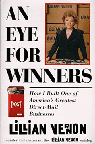 Lillian Vernon An Eye For Winners How I Built One Of America's Greatest Direct Mail Businesses