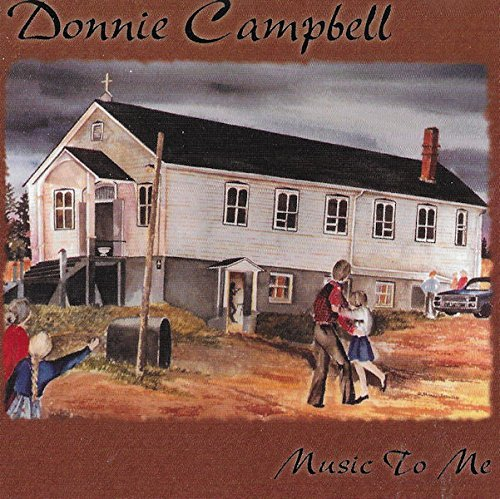 Donnie Campbell Music To Me