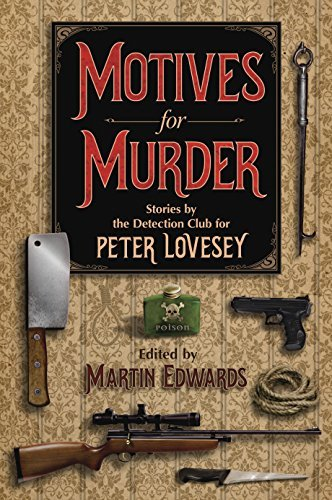 Detection Club Motives For Murder A Celebration Of Peter Lovesey