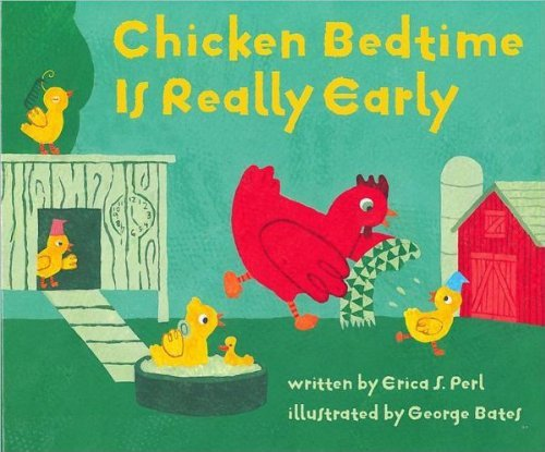 Erica Perl Chicken Bedtime Is Really Early
