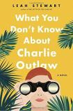Leah Stewart What You Don't Know About Charlie Outlaw