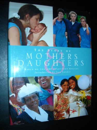 Joan Lunden The Story Of Mothers And Daughters Based On The Abc Television Special