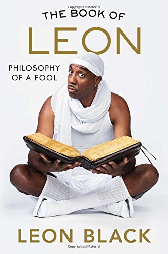 Leon Black The Book Of Leon Philosophy Of A Fool